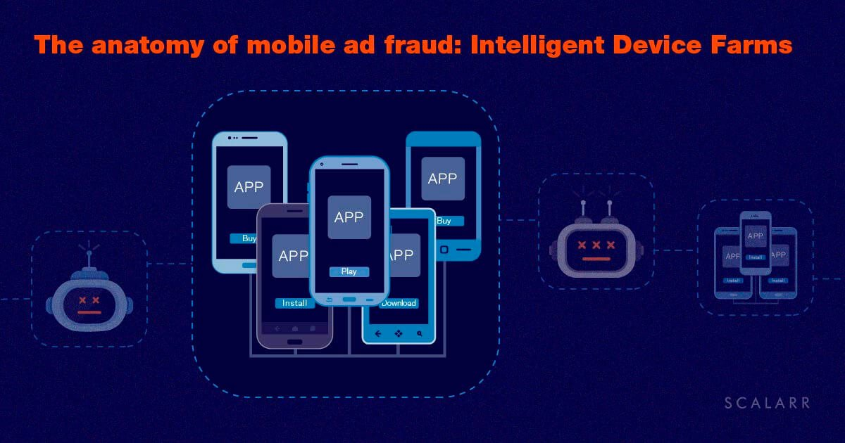 The anatomy of mobile ad fraud: Intelligent Device Farms