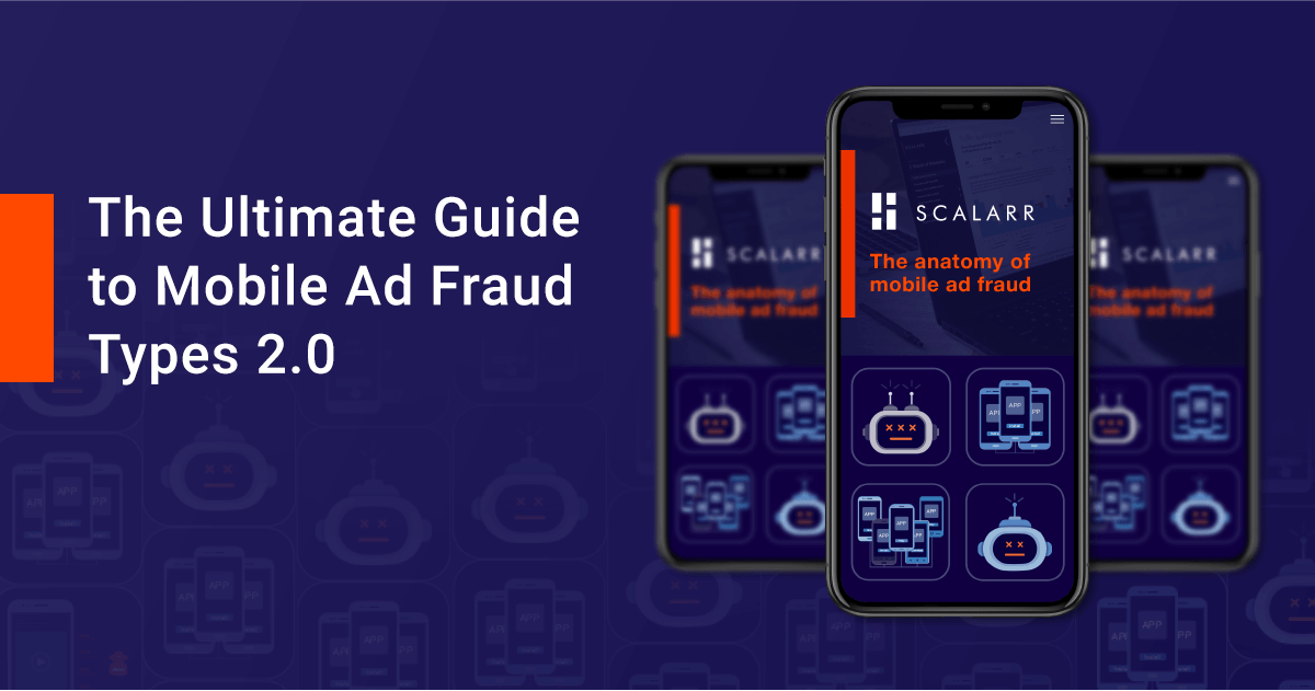 The Ultimate Guide to Mobile Ad Fraud Types 2.0